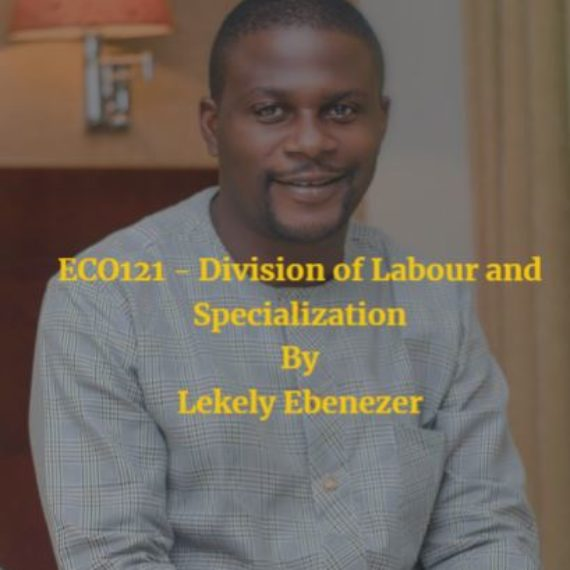 ECO121 – Division of Labour and Specialization